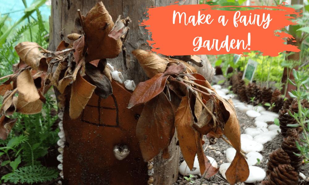 Outside classroom ideas, make a fairy garden
