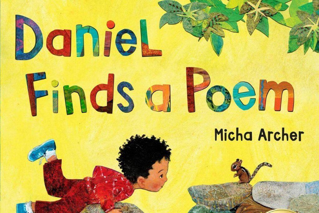 Daniel Finds a Poem, Micha Archer, children's nature book
