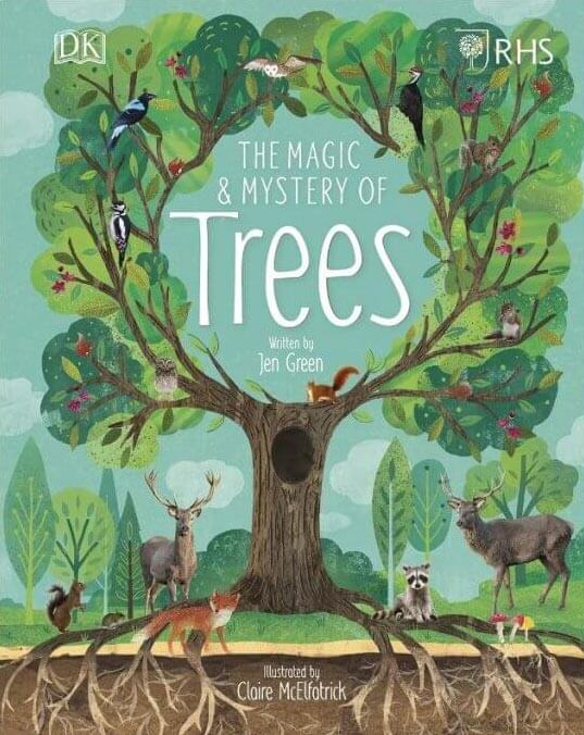 RHS The Magic and Mystery of Trees, Jen Green, Claire McElfatrick Nature Book for Kids