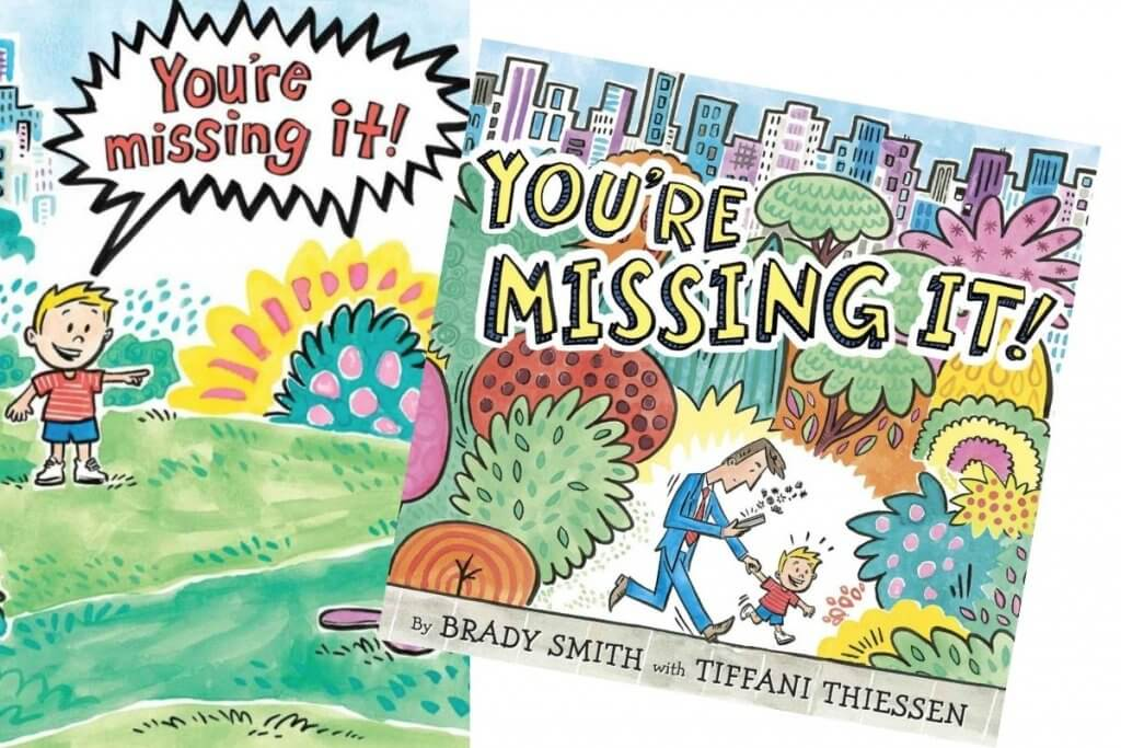 You're Missing It! By Brady Smith and Tiffani ThiessenNature Book for Kids