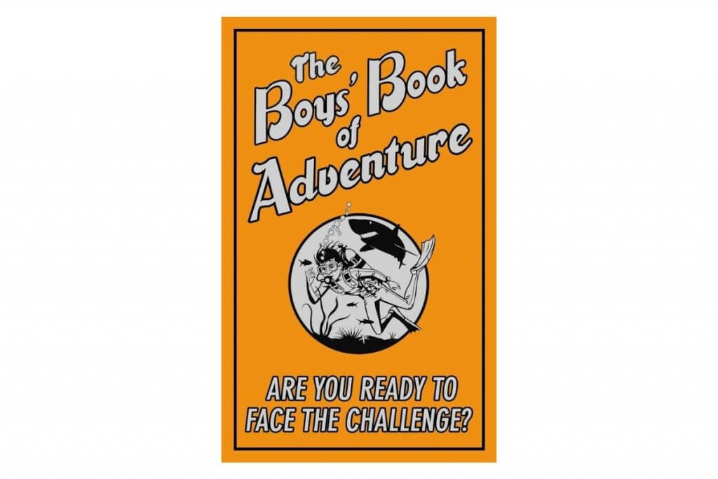 The Boys' Book of Adventure_ Are You Ready to Face the Challenge_