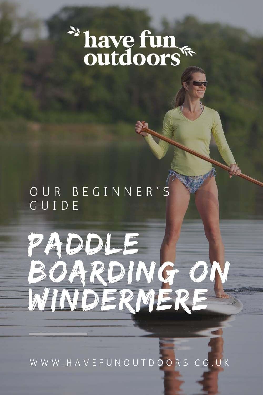 A Beginners Guide To Paddleboarding On Windermere In The Lake District