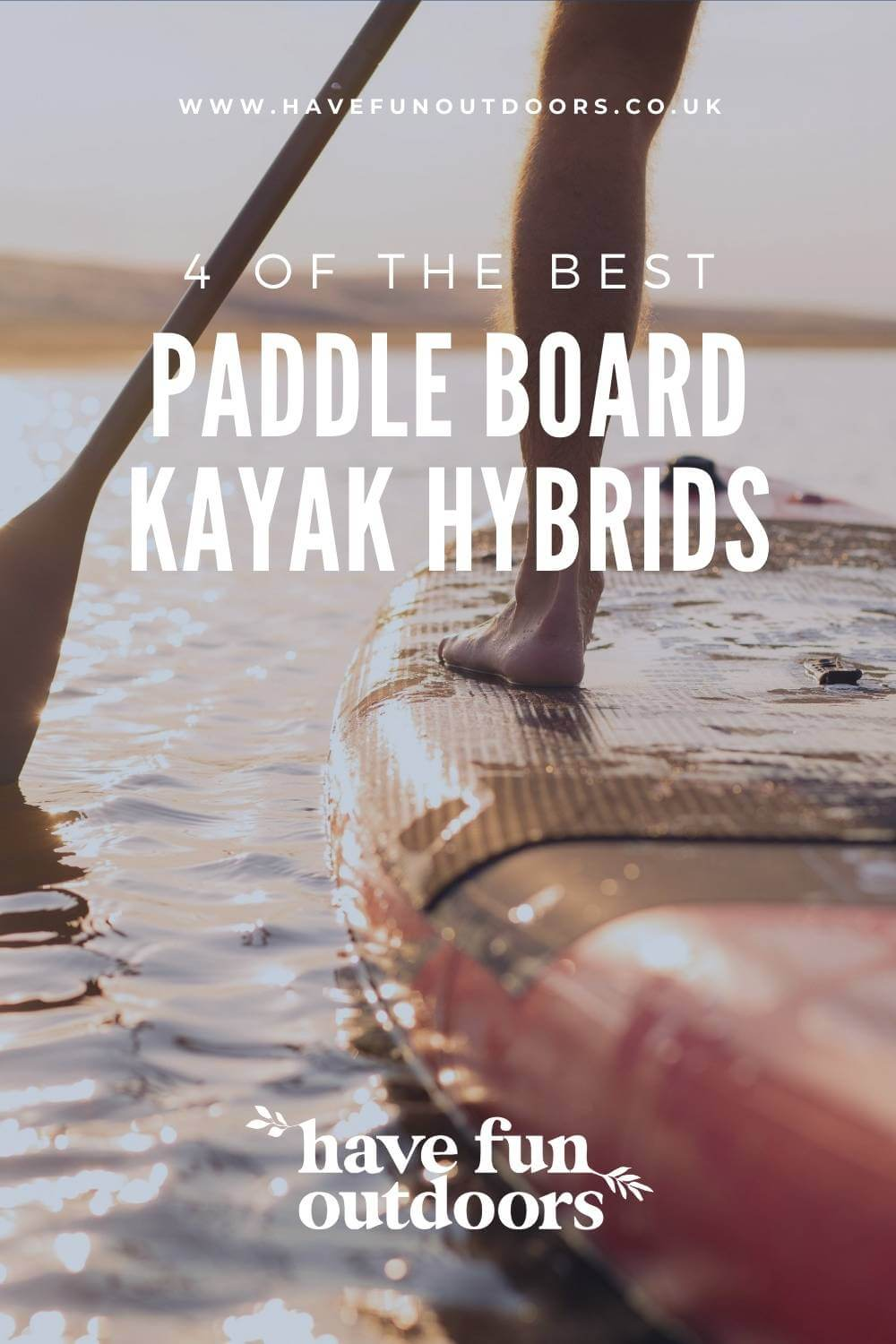 4 Of The Best Paddle Board Kayak Hybrids For You To Try