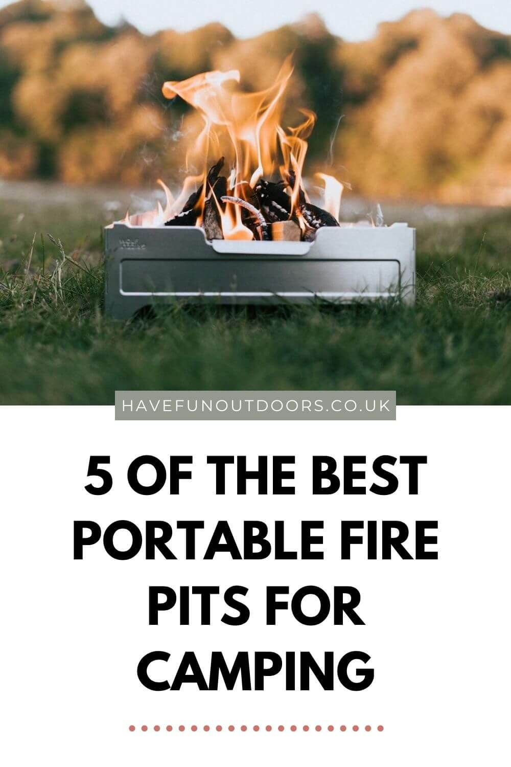 Best Portable Fire Pits For Camping, Hiking Or Days Out